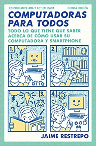 Computadoras para todos: Quinta edicion, revisada y actualizada (Spanish Edition) (Spanish) Revised, Updated Edition