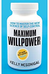 Maximum Willpower: How to Master the New Science of Self-Control Paperback