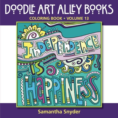 Independence Is Happiness Coloring Book Doodle Art Alley Books Volume 13