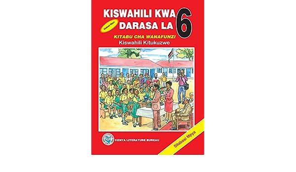 Kiswahili Kwa Darasa la 6: Kitabu cha Wanafunzi (Swahili) - Kindle edition by Worldreader. Reference Kindle eBooks @ Amazon.com.