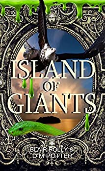 Island of Giants (You Say Which Way) by [Polly, Blair, Potter, DM]