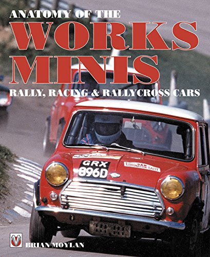 Anatomy of the Works Minis: Rally, Racing & Rallycross Cars pdf