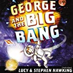 George and the Big Bang | Lucy Hawking,Stephen Hawking