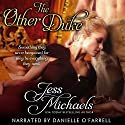 The Other Duke: The Notorious Flynns, Volume 1 Audiobook by Jess Michaels Narrated by Danielle O'Farrell