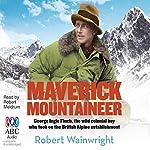 Maverick Mountaineer | Robert Wainwright