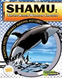 Shamu: 1st Killer Whale in Captivity