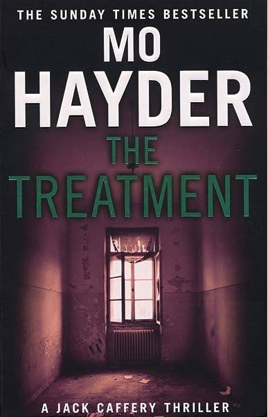 The Treatment: Jack Caffery series 2: Amazon.es: Hayder, Mo ...