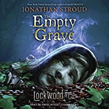 The Empty Grave: Lockwood & Co., Book 5 Audiobook by Jonathan Stroud Narrated by Emily Bevan