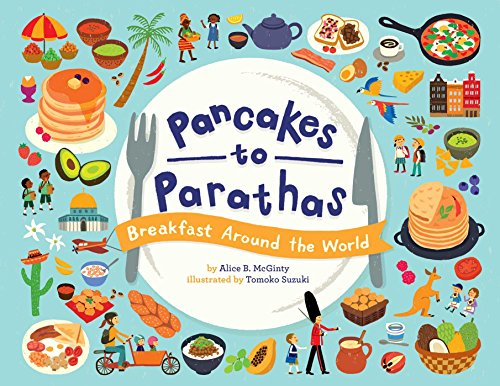 Pancakes to Parathas: Breakfast Around the
