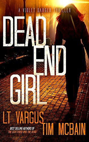 Dead End Girl: A Gripping Serial Killer Thriller (Violet Darger FBI Thriller Book 1) (Of Mice And Men Hopes And Dreams)