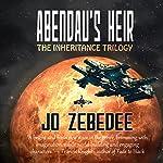Abendau's Heir: The Inheritance Trilogy, Book 1 | Jo Zebedee
