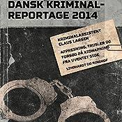 Afpresning, trusler og forsøg på kidnapning fra uventet side (Dansk Kriminalreportage 2014) | Claus Larsen