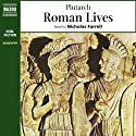 Roman Lives (Unabridged Selections) Audiobook by Steve Hodson,  Plutarch Narrated by Nicholas Farrell
