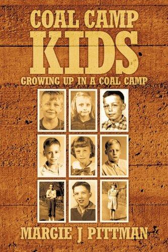 Coal Camp Kids: Growing Up In A Coal Camp
