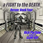 A Fight to the Death: Recon Series, Book 4 | Rick Partlow