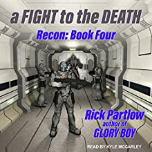 A Fight to the Death: Recon Series, Book 4 Audiobook by Rick Partlow Narrated by Kyle McCarley