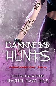 Darkness Hunts: A Maurin Kincaide Novel (The Maurin Kincaide Series Book 6)
