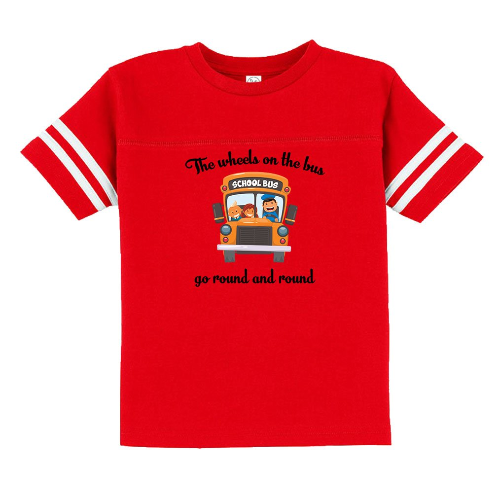 The Wheels On The Bus Go Round And Round Toddler Football Jersey T-Shirt Tee TTSPSTMISX1477