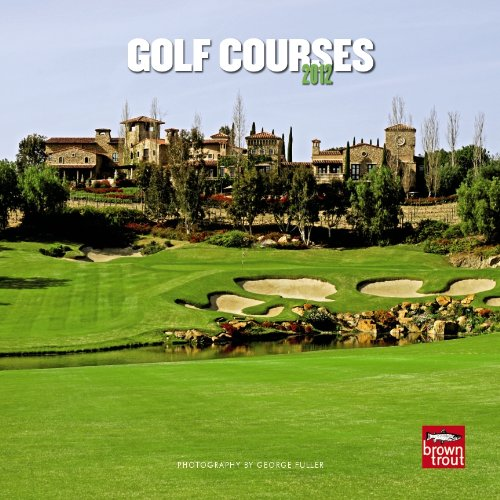 Download Golf Courses 2012 7X7 Mini Wall Calendar PDF