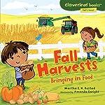 Fall Harvests: Bringing in Food   Martha E. H. Rustad