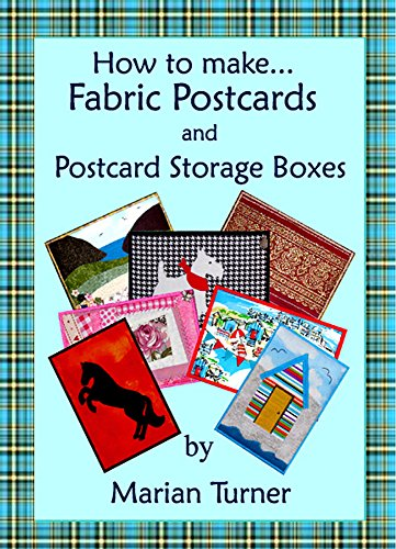 How to Make Fabric Postcards and Postcard Storage Boxes