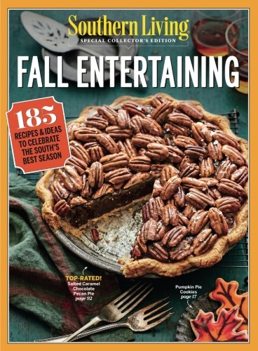 SOUTHERN LIVING Fall Entertaining: 185 Recipes & Ideas To Celebrate