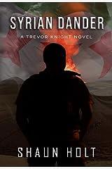 Syrian Dander (Trevor Knight series Book 3) Kindle Edition