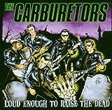 Loud Enough to Raise the Dead