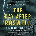 The Day After Roswell | William J. Birnes,Philip Corso