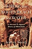 Where the Roots Reach for Water: A Personal and Natural History of Melancholia by Smith, Jeffery (2001) Paperback