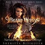 Beast Within: Loup-Garou Series, Book 3 | Sheritta Bitikofer