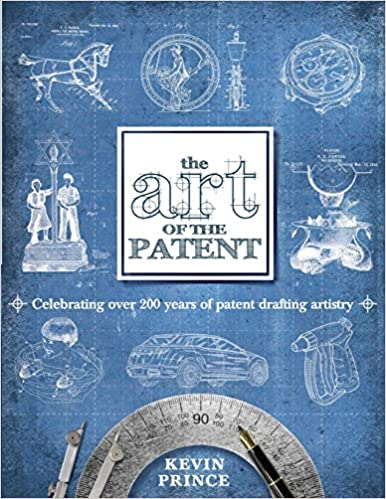 a774b4c6 Amazon.com: The Art of the Patent (9780983964001): Kevin Prince: Books