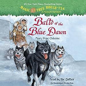 Magic Tree House, Book 54: Balto of the Blue Dawn Audiobook