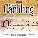 A Cause for Caroling: A Celebration of the Christmas Carol in Britain | Jeremy Summerly