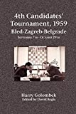 4th Candidates' Tournament, 1959  Bled-zagreb-belgrade  September 7th - October 29th-Harry Golombek