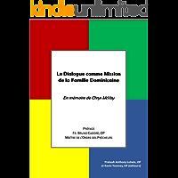Le Dialogue comme Mission de la Famille Dominicaine: En mémoire de Chrys McVey (French Edition)