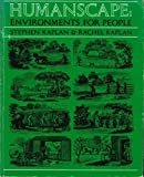 Humanscape : Environments for People, Kaplan, Stephen and Kaplan, Rachel, 0914004492