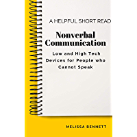 Nonverbal Communication: Low and High Tech Devices for People who Cannot Speak (English Edition)