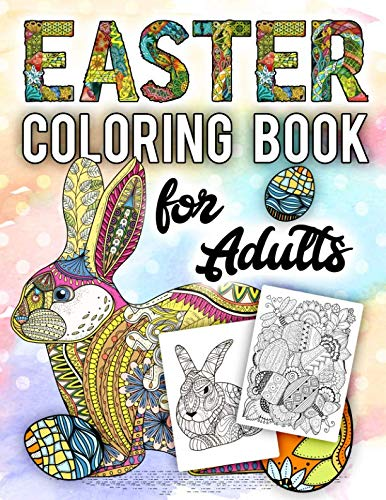 Easter Coloring Book for Adults: An Adult Coloring Book with Beautiful Easter Things, Bunny, Egg, Flower, and Other Cute Easter Stuff