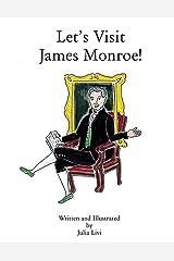 Let's Visit James Monroe!