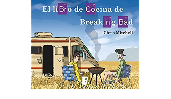 Amazon.com: El libro de cocina de Breaking Bad (Spanish Edition) eBook: Chris Mitchell: Kindle Store