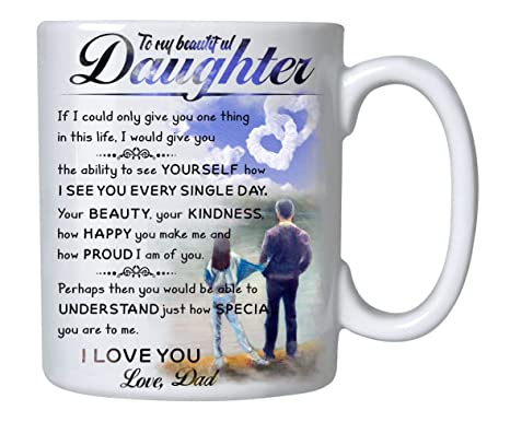 Gifts for Daughter From Dad - To My Daughter Canvas Coffee Mug - 11oz  Novelty Ceramic Cup - Christmas, Xmas, Birthday, Wedding, Fathers Day,
