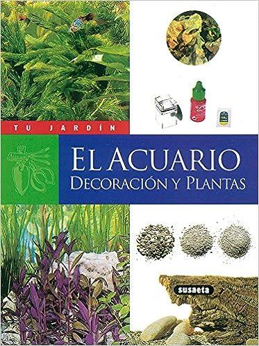 El acuario. Decoración y plantas (Tu Jardín): Amazon.es: Jean-Marc Schutz: Libros