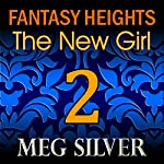 The New Girl: Fantasy Heights, Book 2 | Meg Silver
