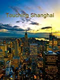 Touching Shanghai