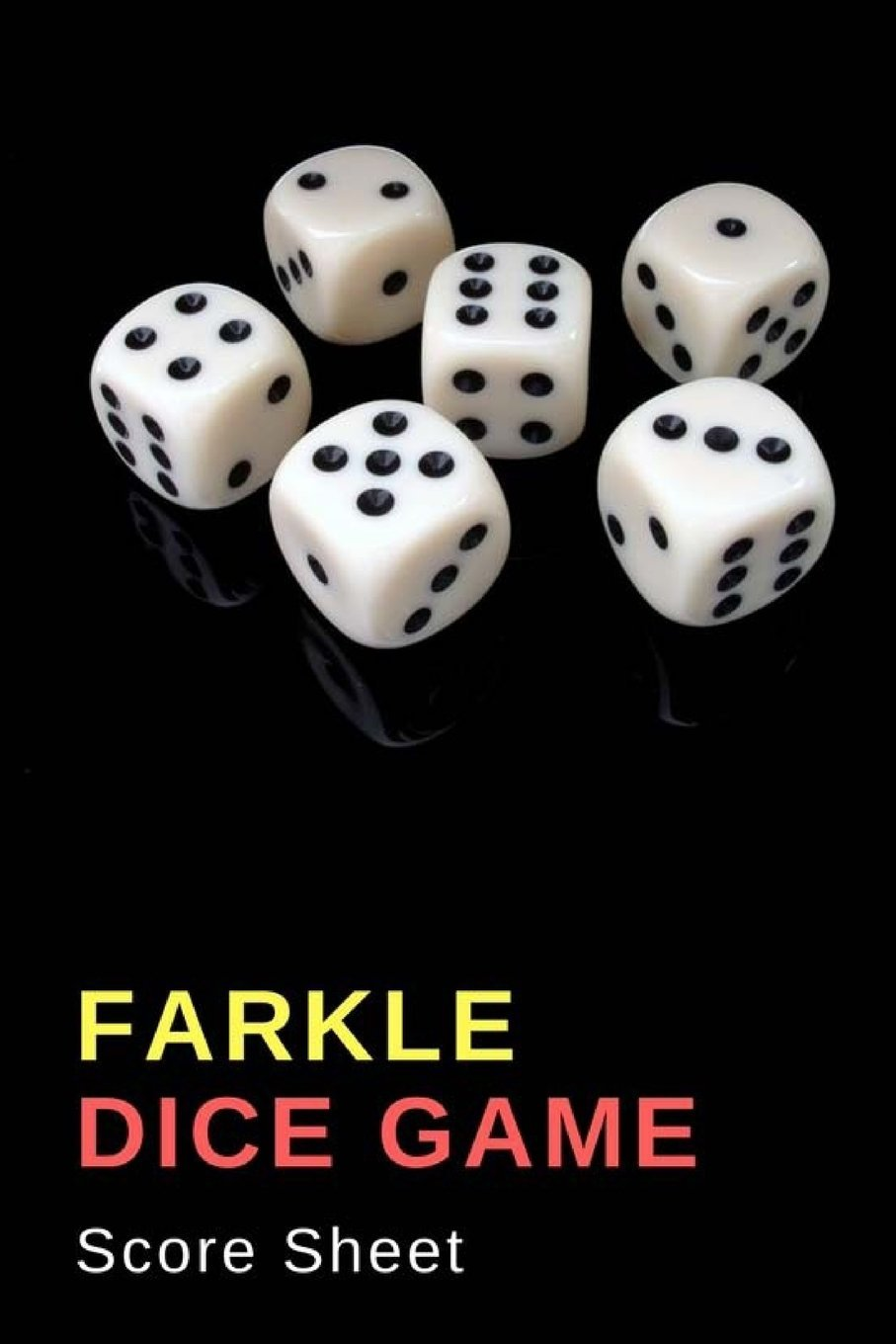 Download Farkle Dice Game Score Sheets: Pocket Scoresheet for Multi-Player of Farkle Board Games, 100 pages for 100 games ebook
