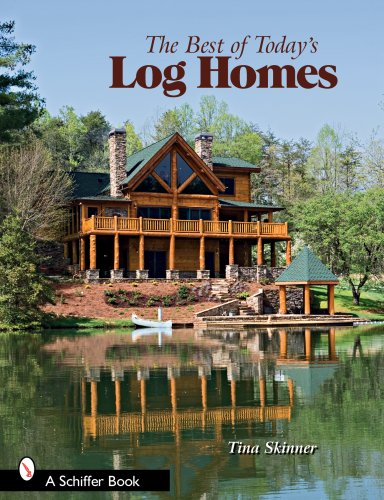The Best of Today's Log Homes (Best Log Cabin Homes)