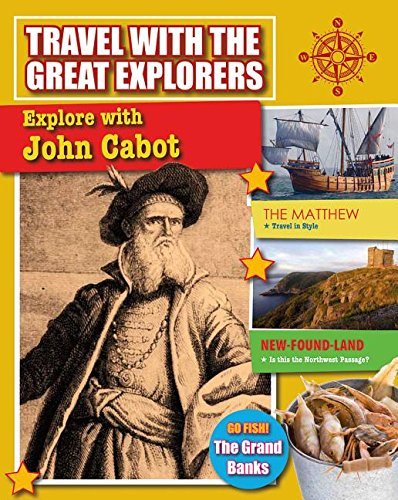 (Explore with John Cabot (Travel with the Great Explorers) )