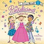 Pinkalicious: Fashion Fun   Victoria Kann