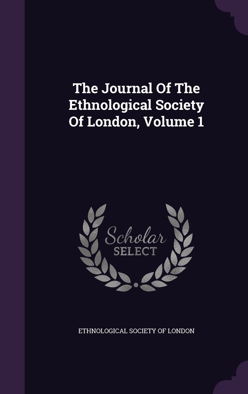 Download The Journal Of The Ethnological Society Of London, Volume 1 pdf epub